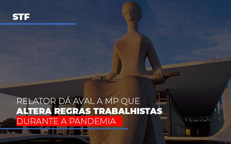Stf Relator Da Aval A Mp Que Altera Regras Trabalhistas Durante A Pandemia - Contabilidade em Presidente Epitácio - SP | ERS Contabilidade