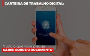 Carteira De Trabalho Digital Tudo O Que Voce Precisa Saber Sobre O Documento Contabilidade - Contabilidade em Presidente Epitácio - SP | ERS Contabilidade