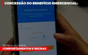 Concessao Do Beneficio Emergencial Portaria Esclarece Comportamentos E Regras - Contabilidade em Presidente Epitácio - SP | ERS Contabilidade