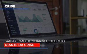 Dicas Praticas Para Blindar Seu Negocio Da Crise Contabilidade - Contabilidade em Presidente Epitácio - SP | ERS Contabilidade