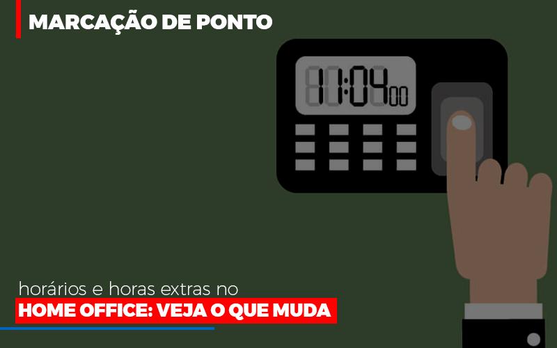 Marcacao De Pontos Horarios E Horas Extras No Home Office Contabilidade - Contabilidade em Presidente Epitácio - SP | ERS Contabilidade