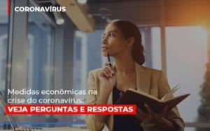 Medidas Economicas Na Crise Do Corona Virus Contabilidade - Contabilidade em Presidente Epitácio - SP | ERS Contabilidade