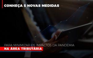 Medidas Para Minimizar Os Impactos Da Pandemia Na Area Tributaria Contabilidade - Contabilidade em Presidente Epitácio - SP | ERS Contabilidade