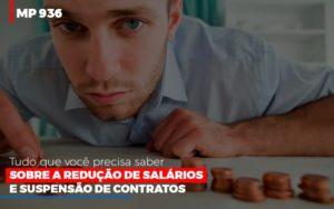 Mp 936 O Que Voce Precisa Saber Sobre Reducao De Salarios E Suspensao De Contrados Contabilidade No Itaim Paulista Sp | Abcon Contabilidade Contabilidade - Contabilidade em Presidente Epitácio - SP | ERS Contabilidade