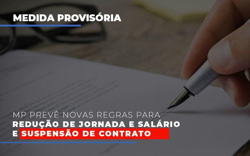 Mp Preve Novas Regras Para Reducao De Jornada E Salario E Suspensao De Contrato Contabilidade - Contabilidade em Presidente Epitácio - SP | ERS Contabilidade