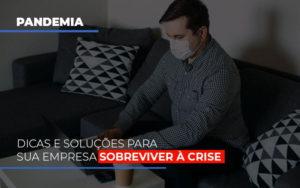 Pandemia Dicas E Solucoes Para Sua Empresa Sobreviver A Crise Contabilidade - Contabilidade em Presidente Epitácio - SP | ERS Contabilidade