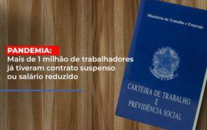 Pandemia Mais De 1 Milhao De Trabalhadores Ja Tiveram Contrato Suspenso Ou Salario Reduzido Contabilidade - Contabilidade em Presidente Epitácio - SP | ERS Contabilidade