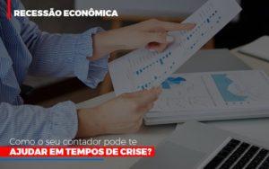 Http://recessao Economica Como Seu Contador Pode Te Ajudar Em Tempos De Crise/ Contabilidade - Contabilidade em Presidente Epitácio - SP | ERS Contabilidade