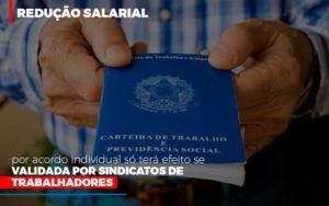 Reducao Salarial Por Acordo Individual So Tera Efeito Se Validada Por Sindicatos De Trabalhadores Contabilidade - Contabilidade em Presidente Epitácio - SP | ERS Contabilidade