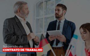 Suspensão Do Contrato De Trabalho Contabilidade - Contabilidade em Presidente Epitácio - SP | ERS Contabilidade