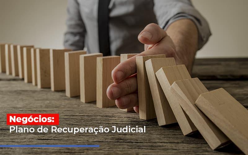 Negocios Plano De Recuperacao Judicial - Contabilidade em Presidente Epitácio - SP   ERS Contabilidade