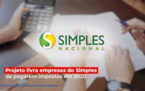 Projeto Livra Empresa Do Simples De Pagarem Post Abrir Empresa Simples - Contabilidade em Presidente Epitácio - SP | ERS Contabilidade
