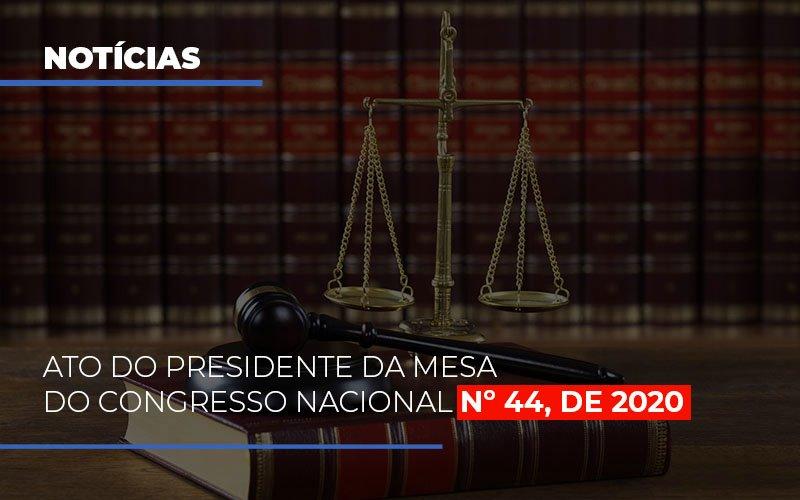 Ato Do Presidente Da Mesa Do Congresso Nacional N 44 De 2020 Abrir Empresa Simples - Contabilidade em Presidente Epitácio - SP | ERS Contabilidade
