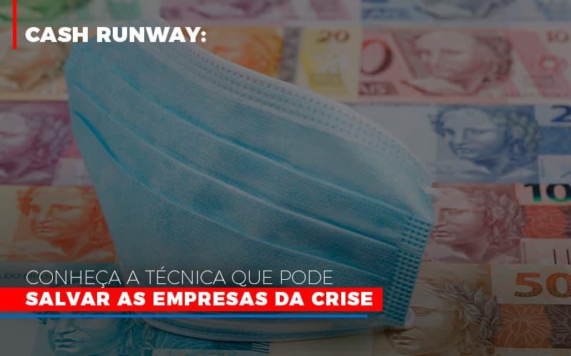 Cash Runway Conheca A Tecnica Que Pode Salvar As Empresas Da Crise - Contabilidade em Presidente Epitácio - SP | ERS Contabilidade