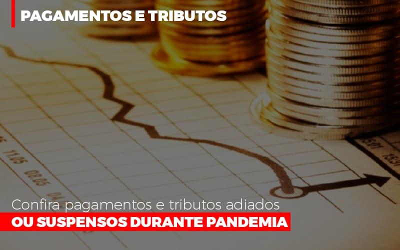 Confira Pagamentos E Tributos Adiados Ou Suspensos Durante Pandemia 2 - Contabilidade em Presidente Epitácio - SP   ERS Contabilidade