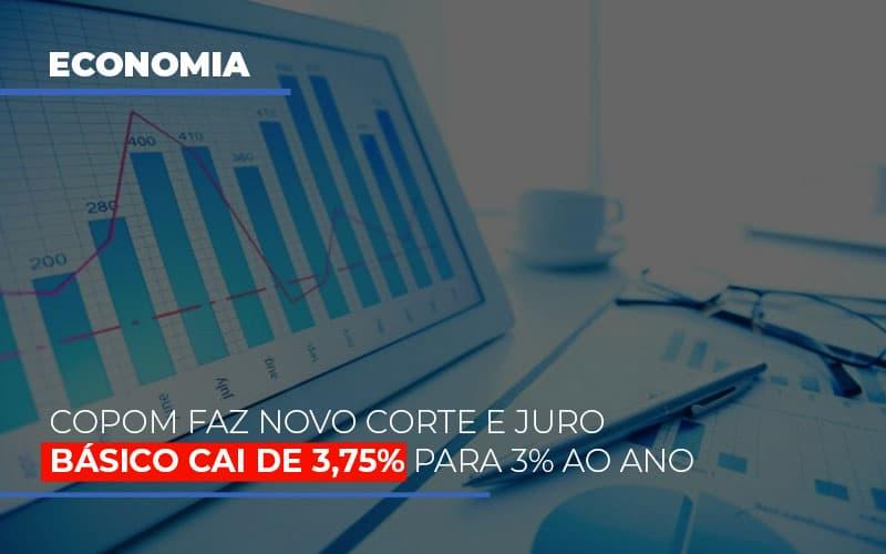 Copom Faz Novo Corte E Juro Basico Cai De 375 Para 3 Ao Ano - Contabilidade em Presidente Epitácio - SP   ERS Contabilidade