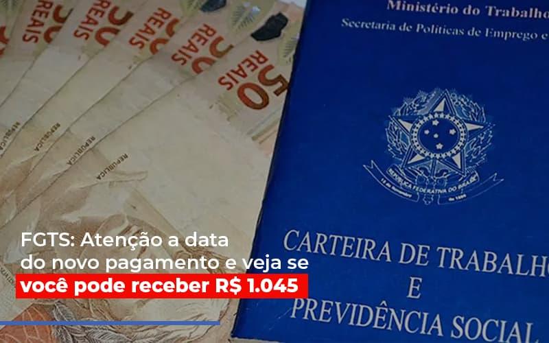 Fgts Atencao A Data Do Novo Pagamento E Veja Se Voce Pode Receber - Contabilidade em Presidente Epitácio - SP | ERS Contabilidade