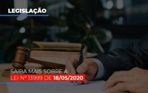 Lei N 13999 De 18 05 2020 - Contabilidade em Presidente Epitácio - SP | ERS Contabilidade