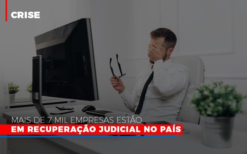 Mais De 7 Mil Empresas Estao Em Recuperacao Judicial No Pais - Contabilidade em Presidente Epitácio - SP | ERS Contabilidade