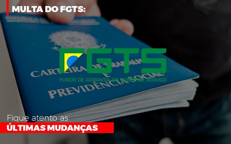 Multa Do Fgts Fique Atento As Ultimas Mudancas - Contabilidade em Presidente Epitácio - SP | ERS Contabilidade