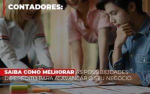 Saiba Como Melhorar As Possibilidades De Crédito Para Alavancar O Seu Negócio - Contabilidade em Presidente Epitácio - SP | ERS Contabilidade