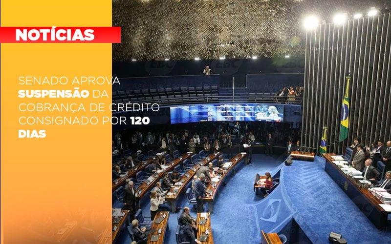Senado Aprova Suspensao Da Cobranca De Credito Consignado Por 120 Dias - Contabilidade em Presidente Epitácio - SP   ERS Contabilidade