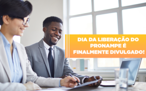 Dia Da Liberacao Do Pronampe E Finalmente Divulgado - Contabilidade em Presidente Epitácio - SP | ERS Contabilidade