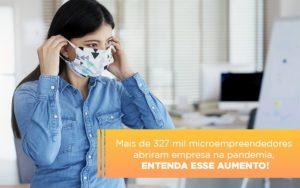 Mei Mais De 327 Mil Pessoas Aderiram Ao Regime Durante A Pandemia - Contabilidade em Presidente Epitácio - SP | ERS Contabilidade