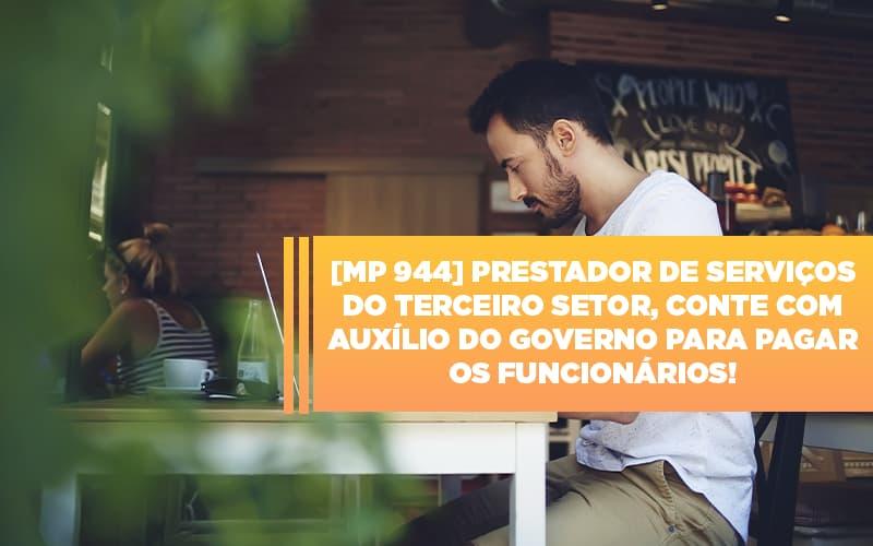 Mp 944 Cooperativas Prestadoras De Servicos Podem Contar Com O Governo - Contabilidade em Presidente Epitácio - SP | ERS Contabilidade