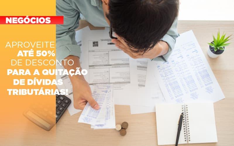 Aproveite Ate 50 De Desconto Para A Quitacao De Dividas Tributarias - Contabilidade em Presidente Epitácio - SP | ERS Contabilidade