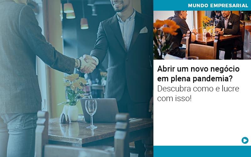 Abrir Um Novo Negocio Em Plena Pandemia Descubra Como E Lucre Com Isso - Contabilidade em Presidente Epitácio - SP   ERS Contabilidade