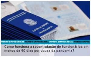 Como Funciona A Recontratacao De Funcionarios Em Menos De 90 Dias Por Causa Da Pandemia - Contabilidade em Presidente Epitácio - SP | ERS Contabilidade
