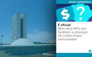 E Oficial Mais Duas Mps Que Facilitam A Obtencao De Credito Foram Sancionadas - Contabilidade em Presidente Epitácio - SP | ERS Contabilidade