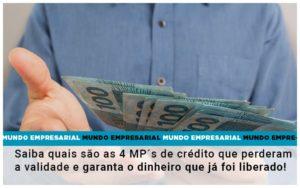 Saiba Quais Sao As 4 Mps De Credito Que Perderam A Validade E Garanta O Dinheiro Que Ja Foi Liberado - Contabilidade em Presidente Epitácio - SP | ERS Contabilidade