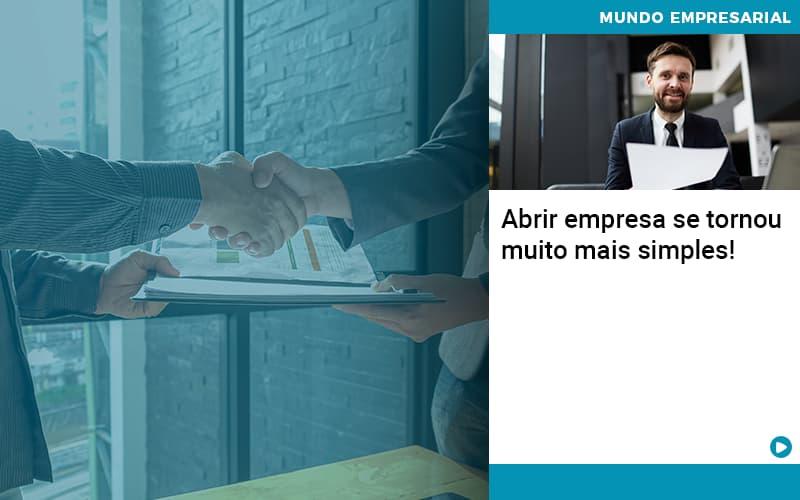 Abrir Empresa Se Tornou Muito Mais Simples - Contabilidade em Presidente Epitácio - SP   ERS Contabilidade