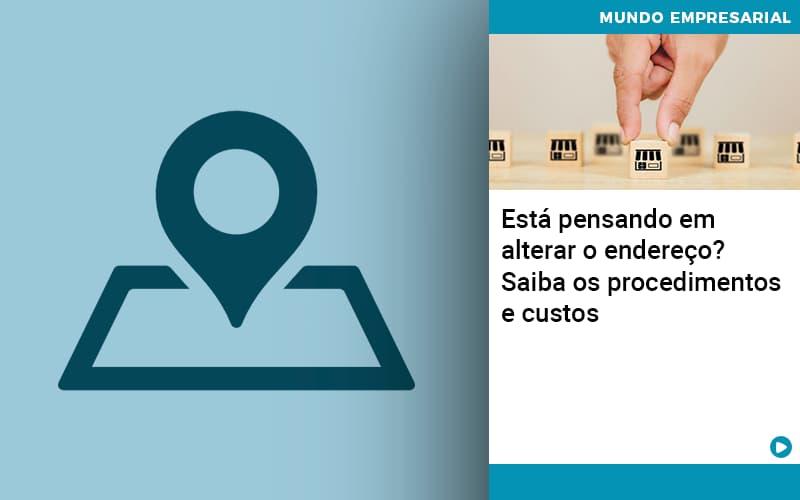 Esta Pensando Em Alterar O Endereco Saiba Os Procedimentos E Custos - Contabilidade em Presidente Epitácio - SP | ERS Contabilidade