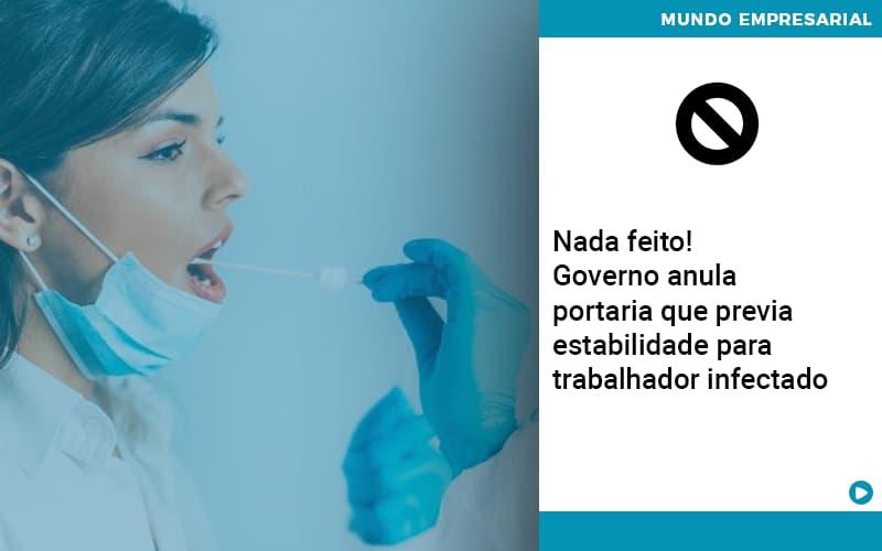 Governo Anula Portaria Que Previa Estabilidade Para Trabalhador Infectado - Contabilidade em Presidente Epitácio - SP   ERS Contabilidade