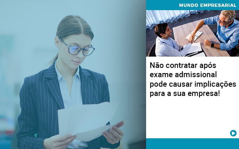 Nao Contratar Apos Exame Admissional Pode Causar Implicacoes Para Sua Empresa - Contabilidade em Presidente Epitácio - SP | ERS Contabilidade