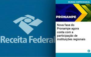 Nova Fase Do Pronampe Agora Conta Com A Participacao De Instituicoes Regionais - Contabilidade em Presidente Epitácio - SP | ERS Contabilidade