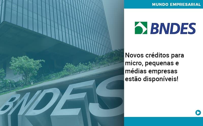 Novos Creditos Para Micro Pequenas E Medias Empresas Estao Disponiveis - Contabilidade em Presidente Epitácio - SP | ERS Contabilidade