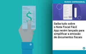 Saiba Tudo Sobre Nota Fiscal Facil App Recem Lancado Para Simplificar A Emissao De Documentos Fiscais - Contabilidade em Presidente Epitácio - SP | ERS Contabilidade