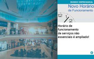 Horario De Funcionamento De Servicos Nao Essenciais E Ampliado - Contabilidade em Presidente Epitácio - SP | ERS Contabilidade