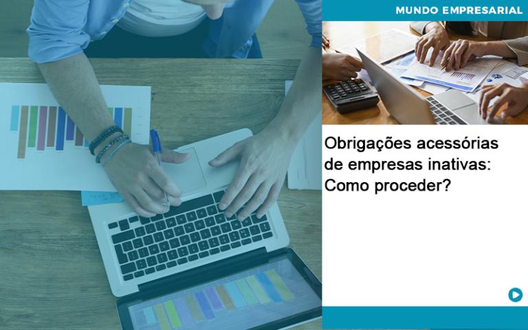 Obrigacoes Acessorias De Empresas Inativas Como Proceder - Contabilidade em Presidente Epitácio - SP | ERS Contabilidade