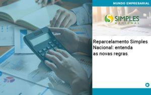 Reparcelamento Simples Nacional Entenda As Novas Regras - Contabilidade em Presidente Epitácio - SP | ERS Contabilidade