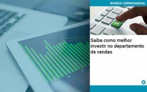 Saiba Como Melhor Investir No Departamento De Vendas - Contabilidade em Presidente Epitácio - SP | ERS Contabilidade