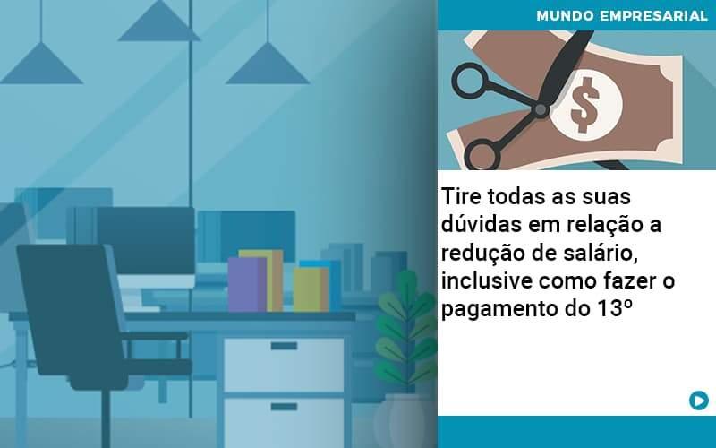 Tire Todas As Suas Duvidas Em Relacao A Reducao De Salario Inclusive Como Fazer O Pagamento Do 13 - Contabilidade em Presidente Epitácio - SP | ERS Contabilidade