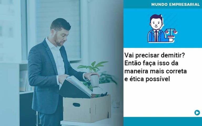 Vai Precisar Demitir Entao Faca Isso Da Maneira Mais Correta E Etica Possivel - Contabilidade em Presidente Epitácio - SP | ERS Contabilidade